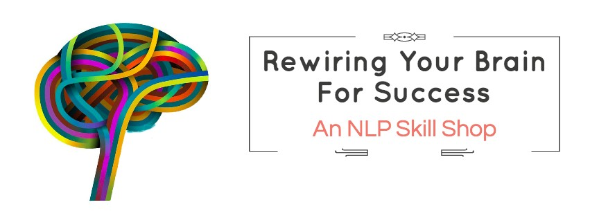 Rewiring Your Brain For Success - NLP Skill Shop
